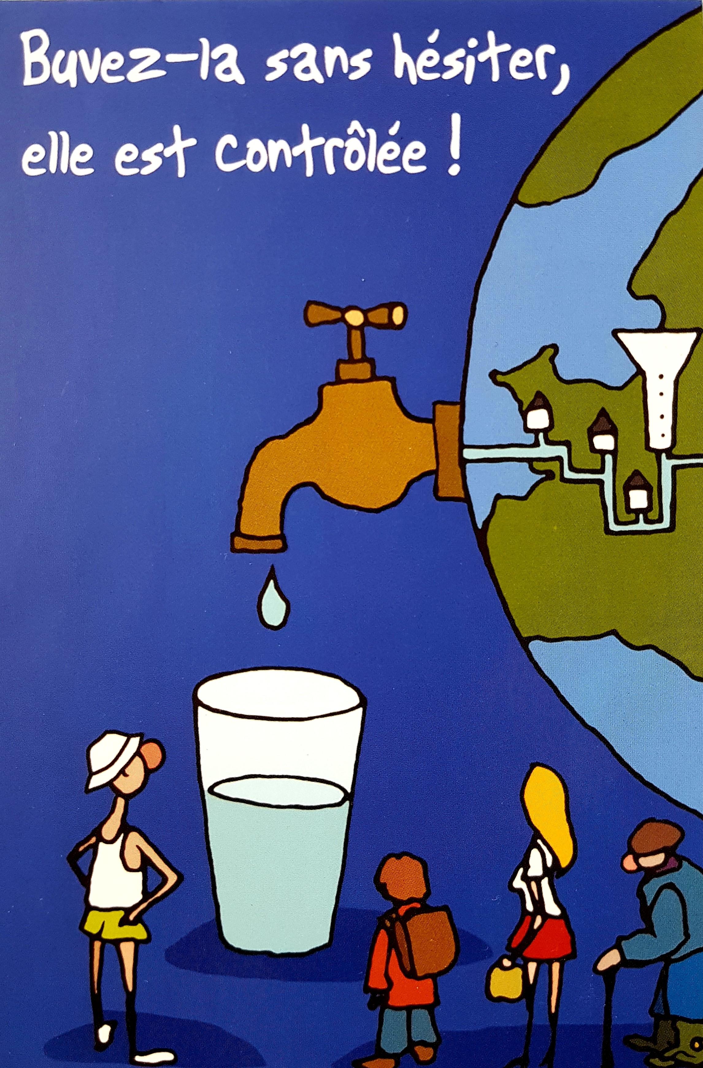 """Une carte postale sur laquelle la planete terre distribue de l'eau via un robinet et c'est inscrit """"buvez-la sans hésiter, elle est contrôlée"""""""